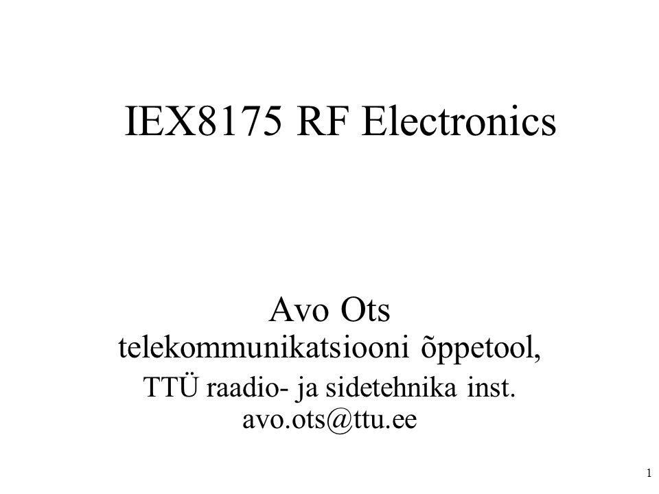 1 IEX8175 RF Electronics Avo Ots telekommunikatsiooni õppetool, TTÜ raadio- ja sidetehnika inst.