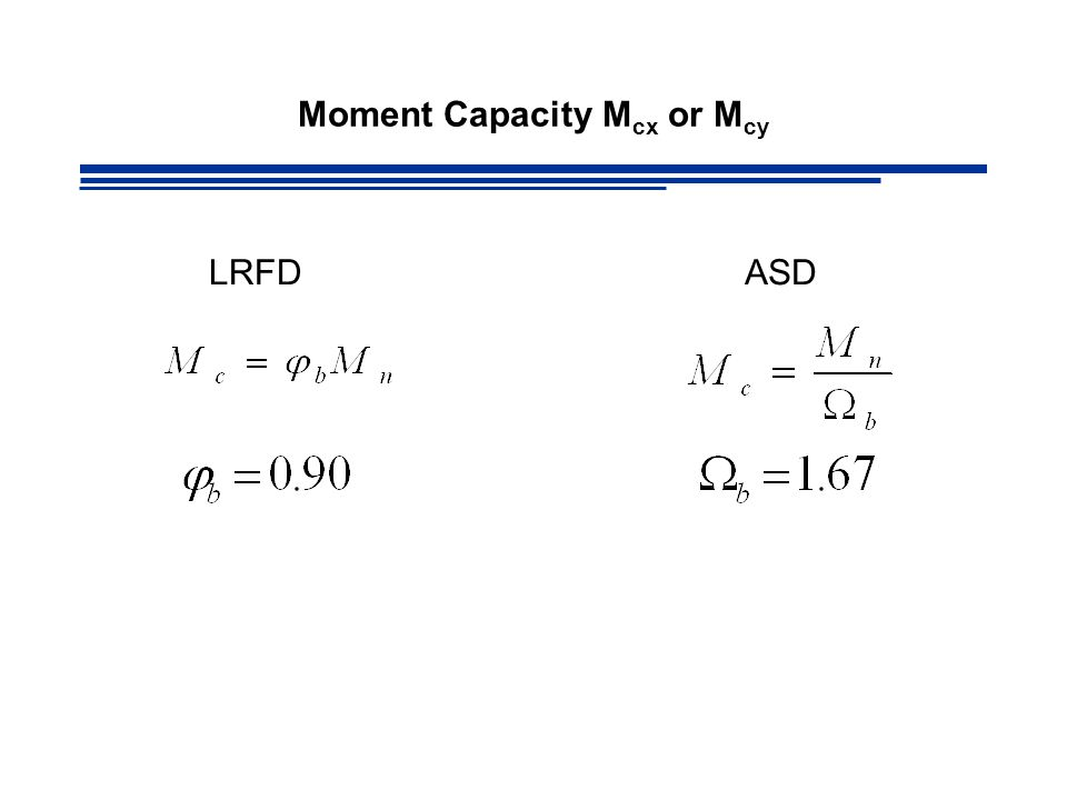 Moment Capacity M cx or M cy LRFDASD