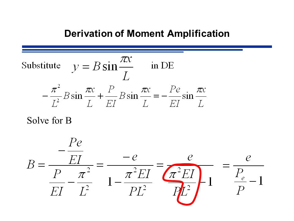 Derivation of Moment Amplification Solve for B