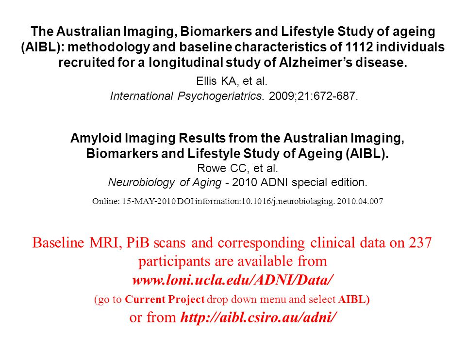 The Australian Imaging, Biomarkers and Lifestyle Study of ageing (AIBL): methodology and baseline characteristics of 1112 individuals recruited for a longitudinal study of Alzheimer's disease.