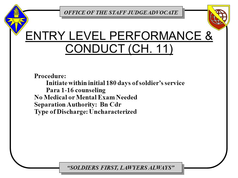 OFFICE OF THE STAFF JUDGE ADVOCATE SOLDIERS FIRST, LAWYERS ALWAYS ENTRY LEVEL PERFORMANCE & CONDUCT (CH.