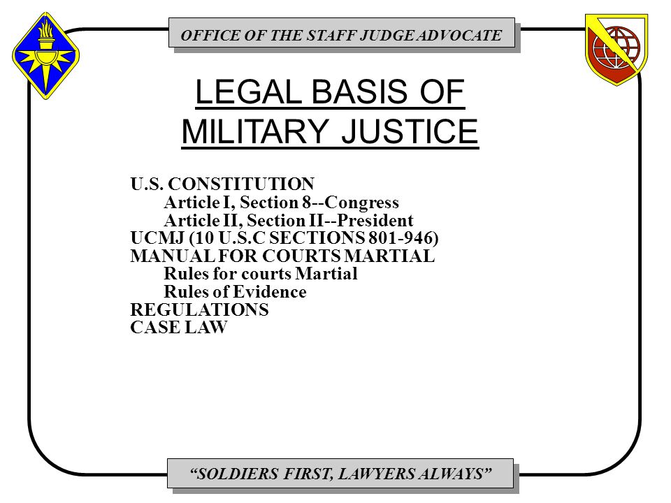 OFFICE OF THE STAFF JUDGE ADVOCATE SOLDIERS FIRST, LAWYERS ALWAYS U.S.