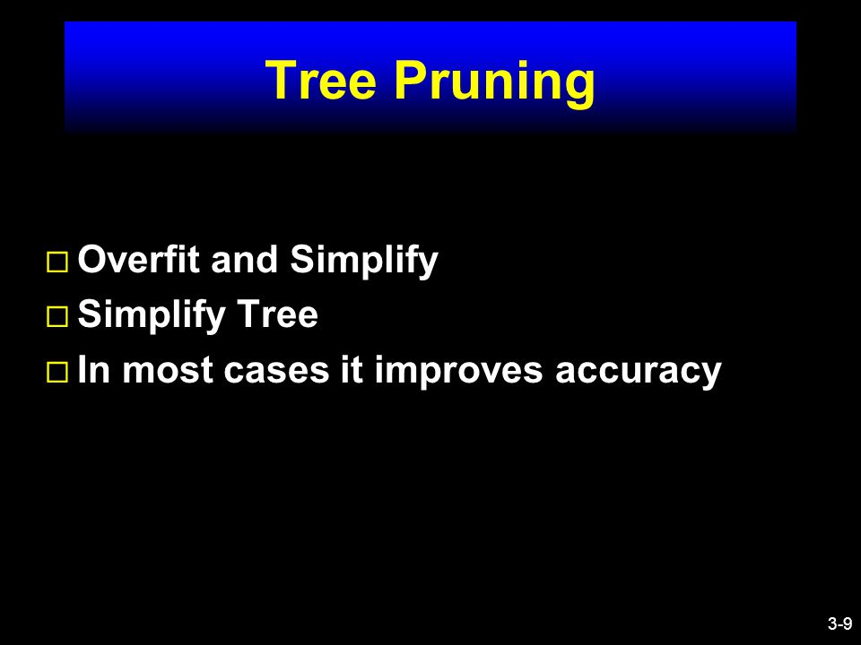 3-10 REP ¨ Reduced Error Pruning ¨ Deletes Single Conditions or Single Rules ¨ Improves on Noisy Data ¨ O(n 4 ) on large data sets