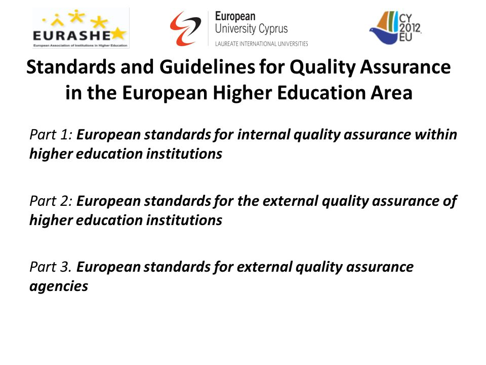 Standards and Guidelines for Quality Assurance in the European Higher Education Area Part 1: European standards for internal quality assurance within