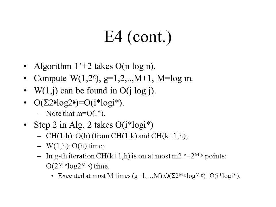 E4 (cont.) Algorithm 1'+2 takes O(n log n).Compute W(1,2 g ), g=1,2,..,M+1, M=log m.