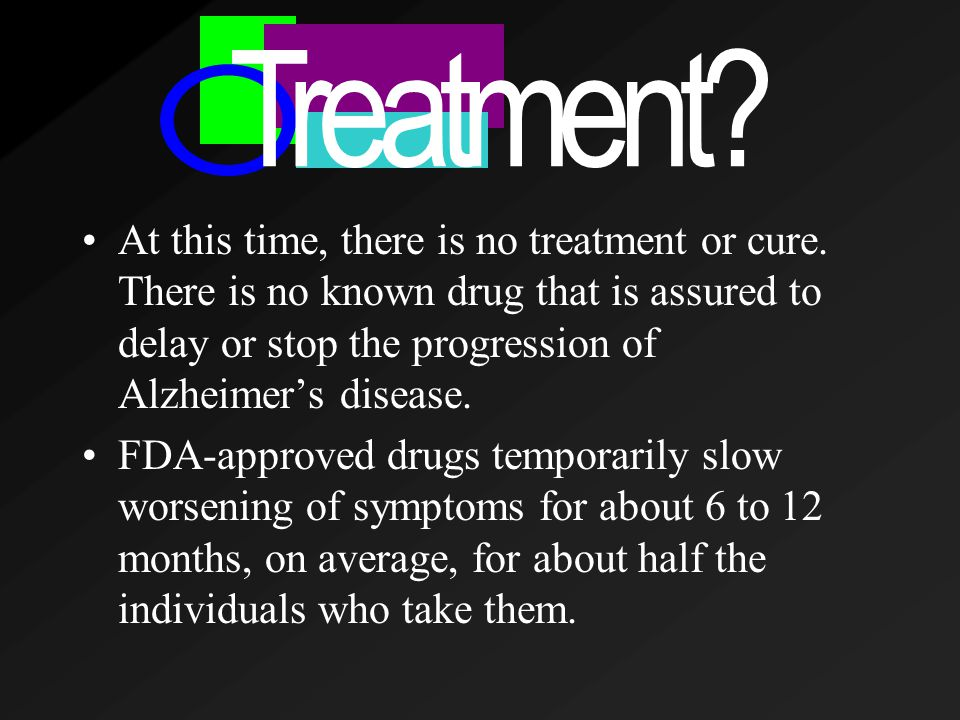 At this time, there is no treatment or cure.