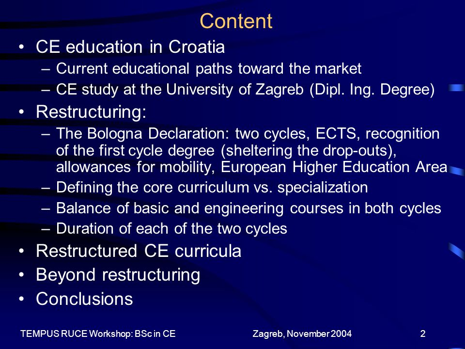 Zagreb, November 2004TEMPUS RUCE Workshop: BSc in CE3 CE Education in Croatia - Current Educational Paths Toward the Market