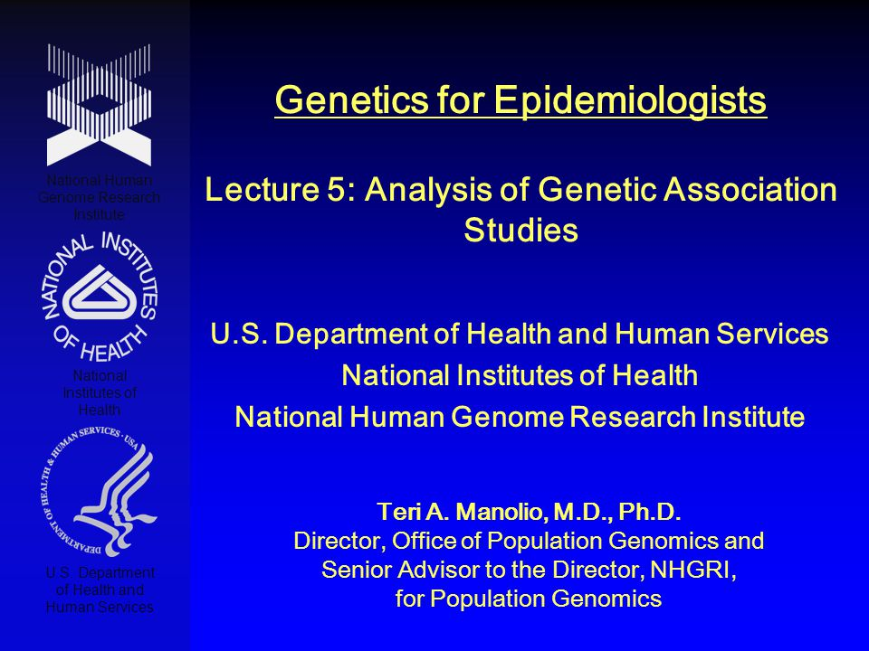 Genetics for Epidemiologists Lecture 5: Analysis of Genetic Association Studies National Human Genome Research Institute National Institutes of Health U.S.
