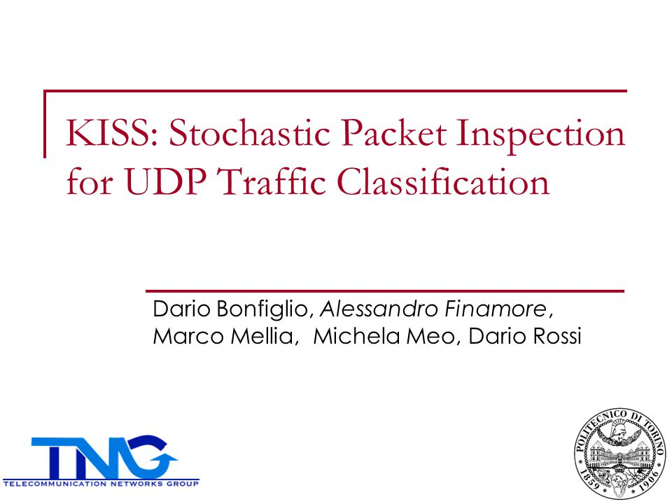 Traffic classification Look at the packets… Tell me what protocol and/or application generated them