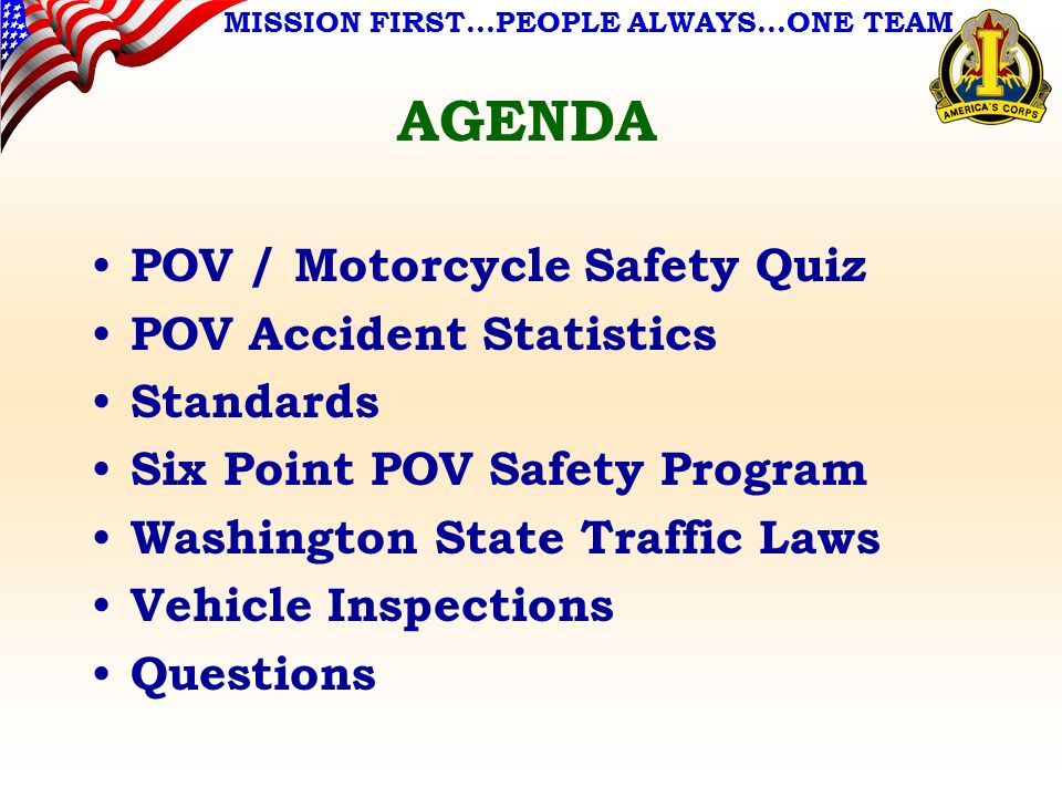 AGENDA POV / Motorcycle Safety Quiz POV Accident Statistics Standards Six Point POV Safety Program Washington State Traffic Laws Vehicle Inspections Questions