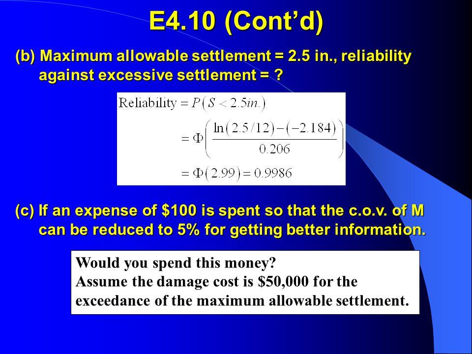 E4.10 (Cont'd) (b) Maximum allowable settlement = 2.5 in., reliability against excessive settlement = .