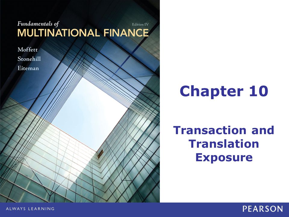 Chapter 10 Transaction and Translation Exposure