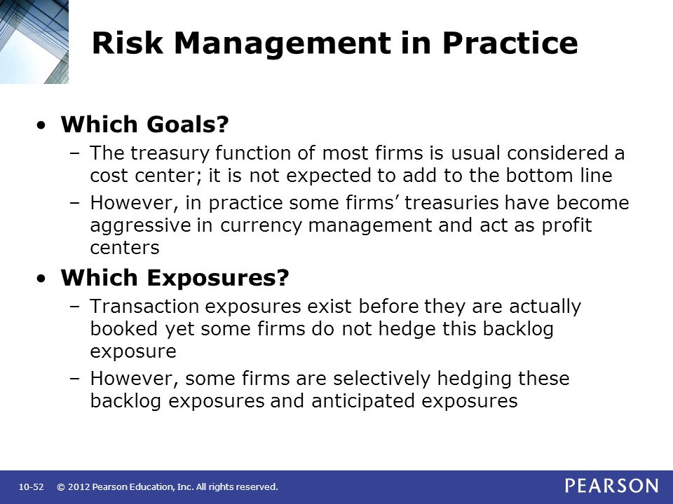 © 2012 Pearson Education, Inc.All rights reserved.10-52 Risk Management in Practice Which Goals.