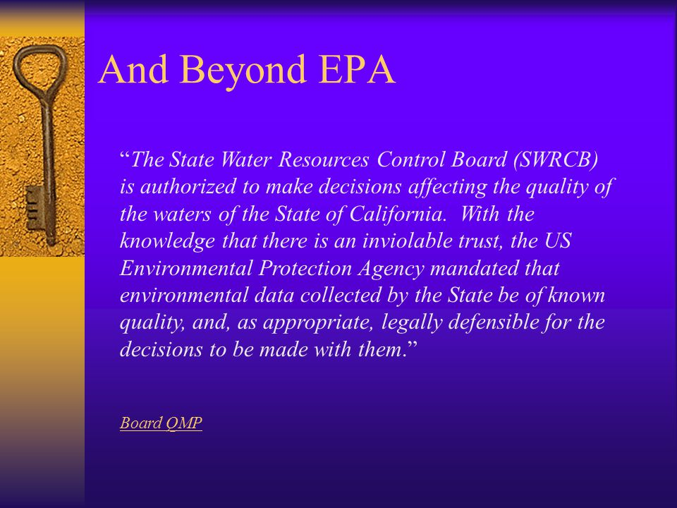 And Beyond EPA The State Water Resources Control Board (SWRCB) is authorized to make decisions affecting the quality of the waters of the State of California.