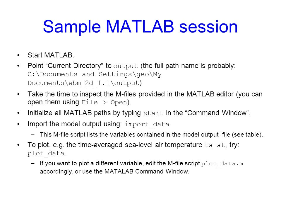 """Sample MATLAB session Start MATLAB. Point """"Current Directory"""" to output (the full path name is probably: C:\Documents and Settings\geo\My Documents\eb"""