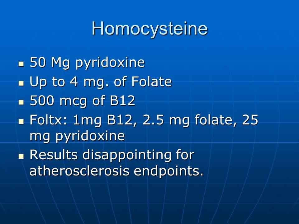 Homocysteine 50 Mg pyridoxine 50 Mg pyridoxine Up to 4 mg.