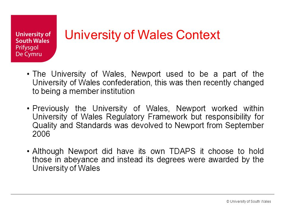 © University of South Wales The main differences between the UWN regulations and the USW ones are: Terminology APA Marking scale Late submission of assessment Extenuating Circumstances/Fit to Sit Examination Boards (Assessment Boards) Referral Condonement (compensation) Degree calculation Differences