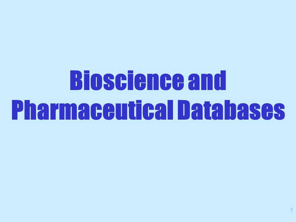 1 Bioscience and Pharmaceutical Databases