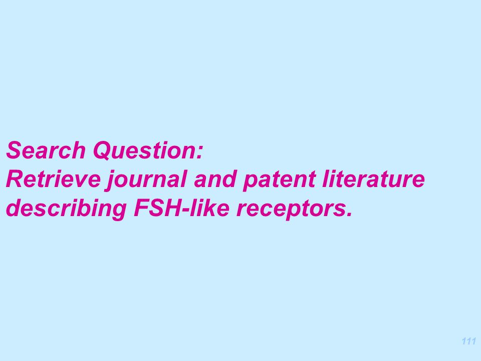 111 Search Question: Retrieve journal and patent literature describing FSH-like receptors.