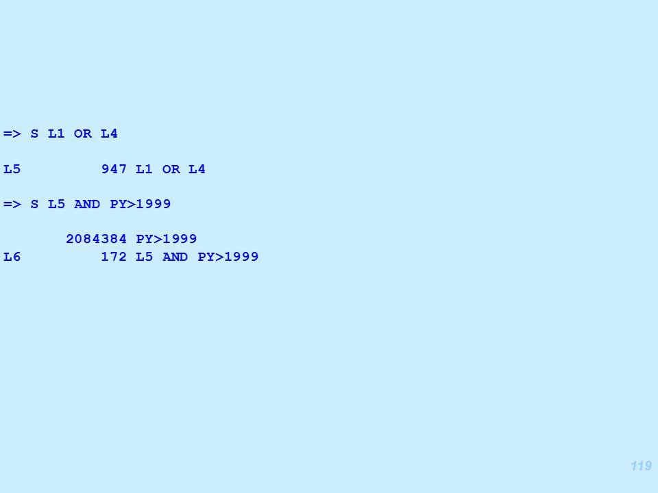 119 => S L1 OR L4 L5 947 L1 OR L4 => S L5 AND PY>1999 2084384 PY>1999 L6 172 L5 AND PY>1999