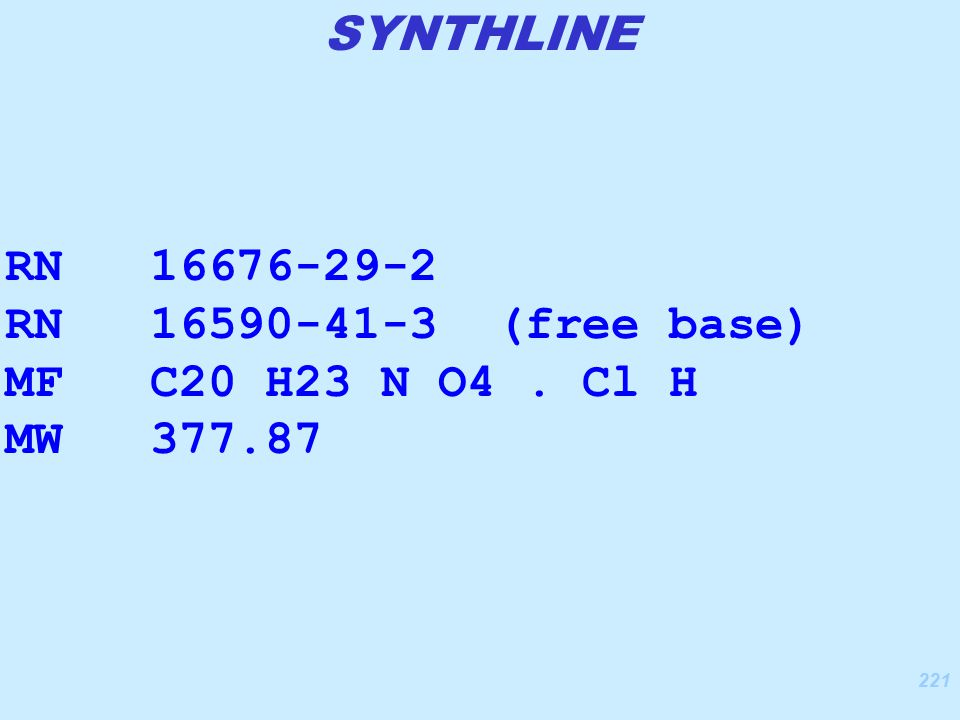 221 RN 16676-29-2 RN 16590-41-3 (free base) MF C20 H23 N O4. Cl H MW 377.87 SYNTHLINE