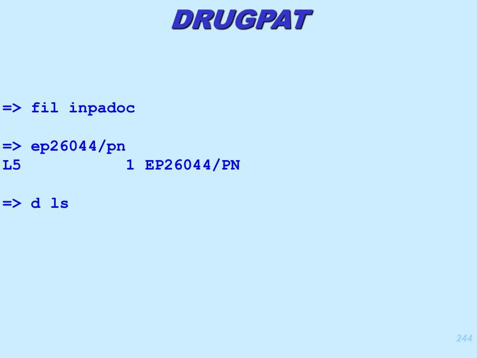 244 DRUGPAT => fil inpadoc => ep26044/pn L5 1 EP26044/PN => d ls