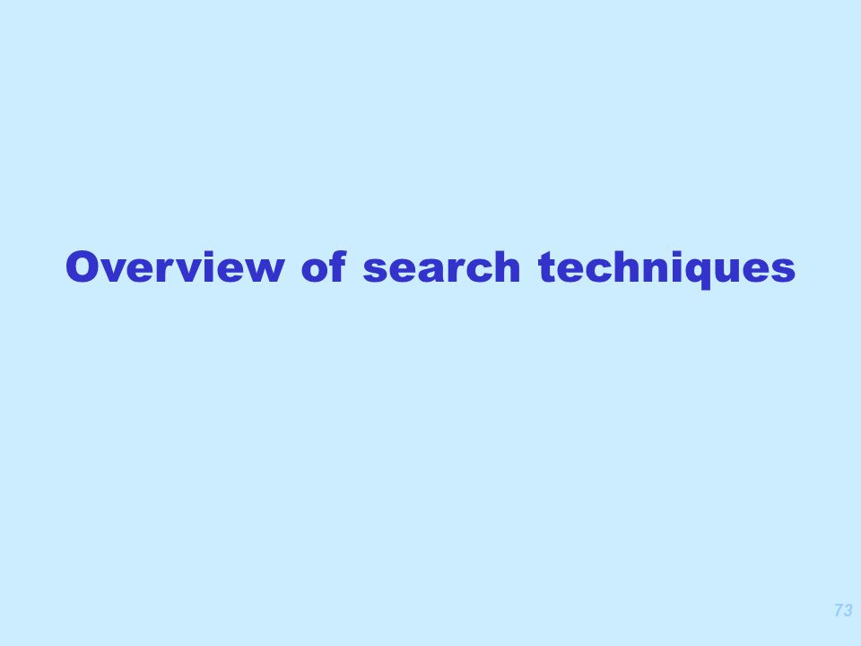73 Overview of search techniques