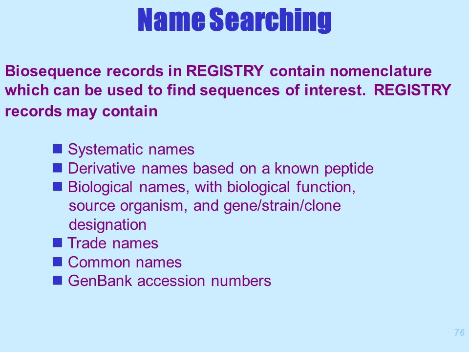 76 Biosequence records in REGISTRY contain nomenclature which can be used to find sequences of interest.