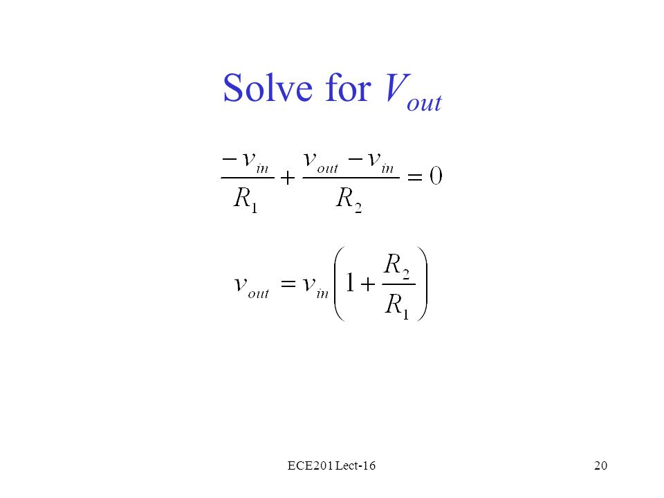 ECE201 Lect-1620 Solve for V out