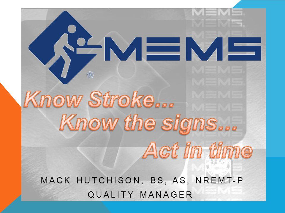 MACK HUTCHISON, BS, AS, NREMT-P QUALITY MANAGER