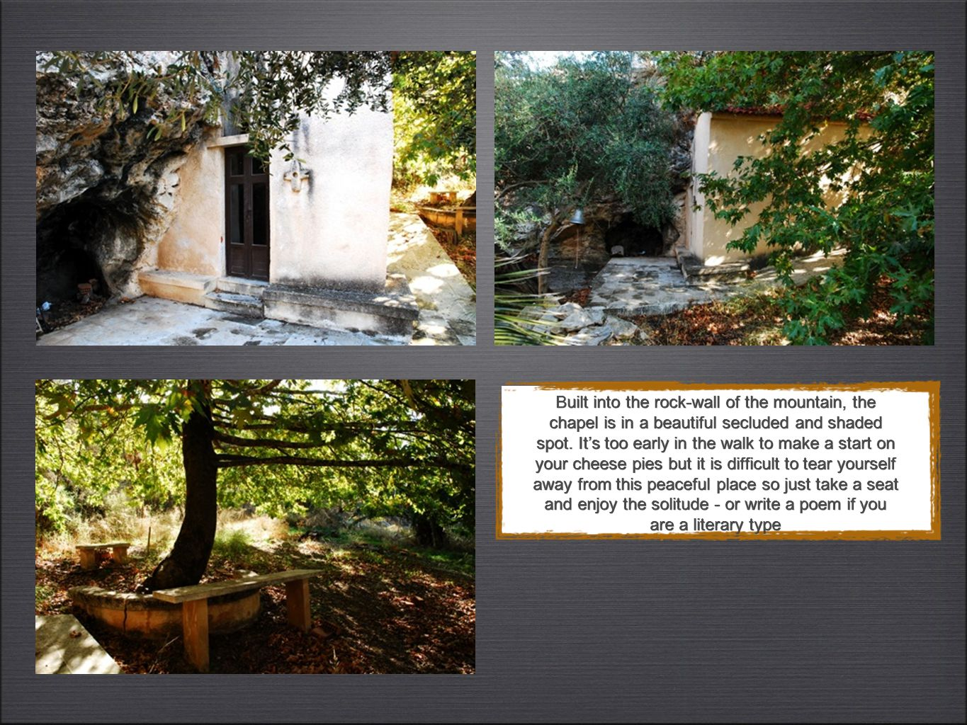 Built into the rock-wall of the mountain, the chapel is in a beautiful secluded and shaded spot.