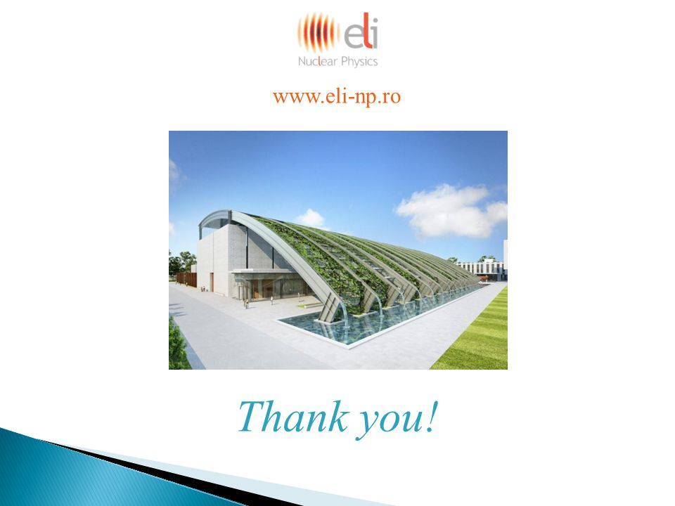Thank you! www.eli-np.ro