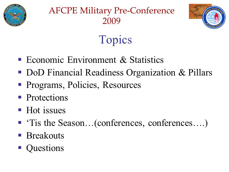 Defense Senior Leadership Spouses ' Conference NGB – Joint Family Program Volunteer Workshop AFCPE Military Pre-Conference 2009 Questions.