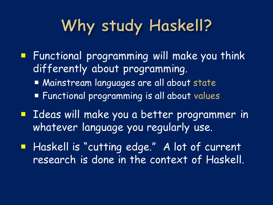  Functional programming will make you think differently about programming.