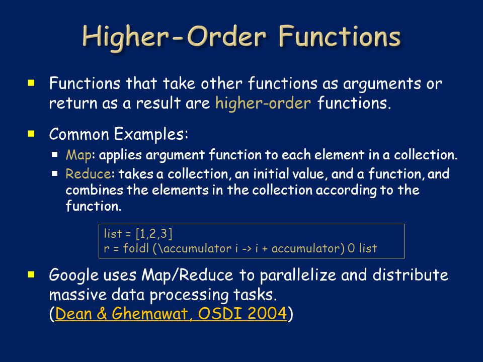  Functions that take other functions as arguments or return as a result are higher-order functions.
