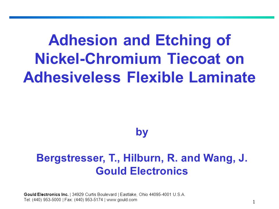 1 Adhesion and Etching of Nickel-Chromium Tiecoat on Adhesiveless Flexible Laminate by Bergstresser, T., Hilburn, R.