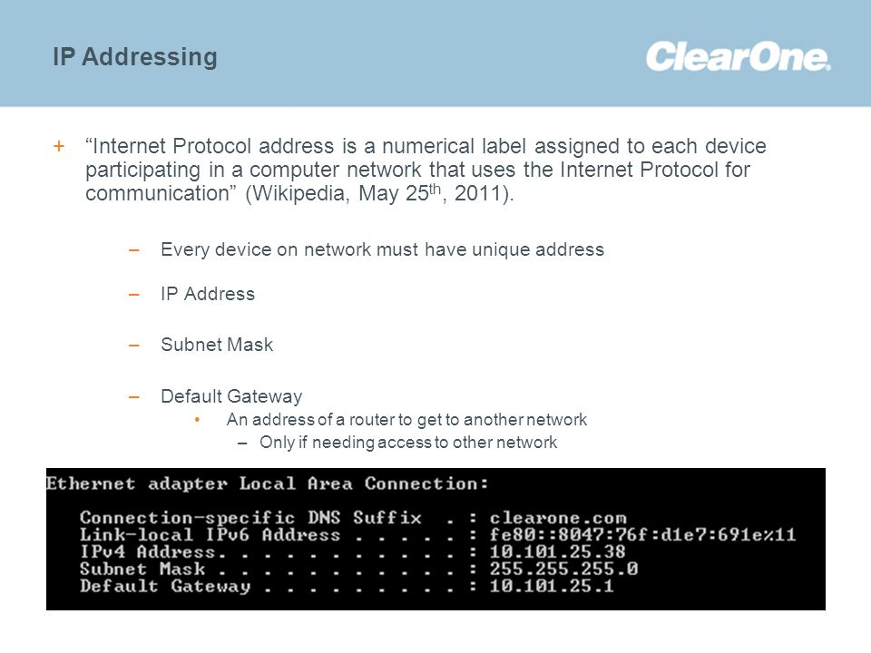 "©2012 ClearOne Communications. Confidential and proprietary. +""Internet Protocol address is a numerical label assigned to each device participating in"