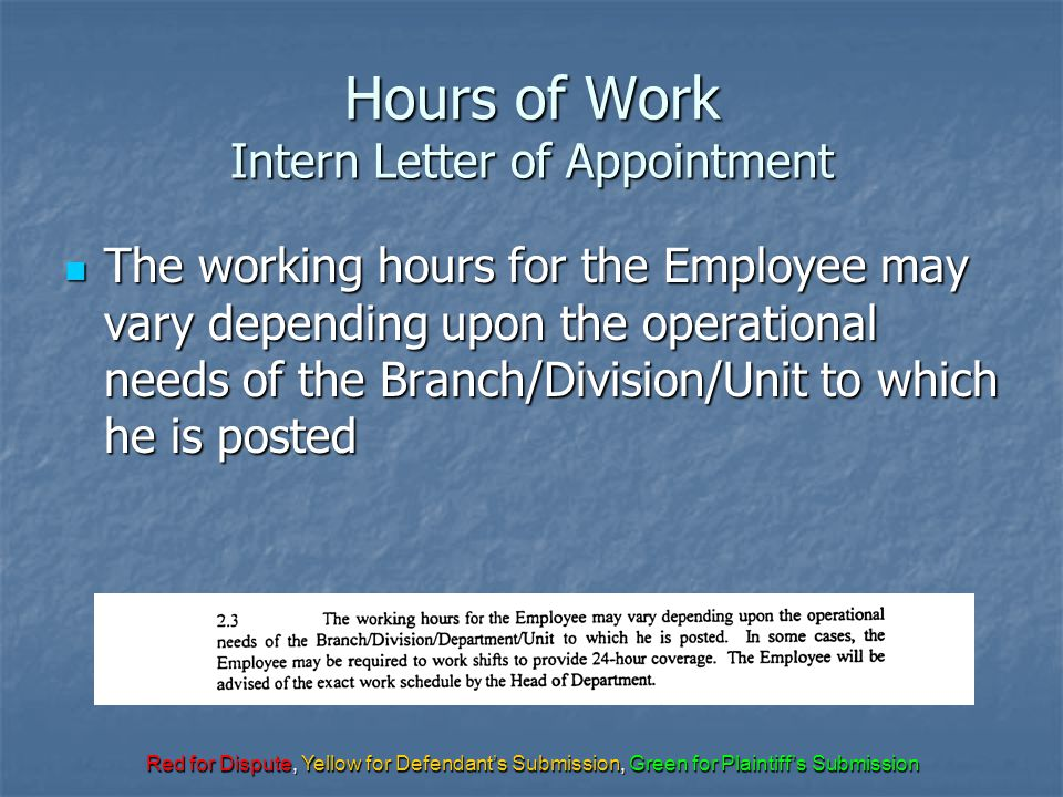 Red for Dispute, Yellow for Defendant's Submission, Green for Plaintiff's Submission Hours of Work Intern Letter of Appointment The working hours for