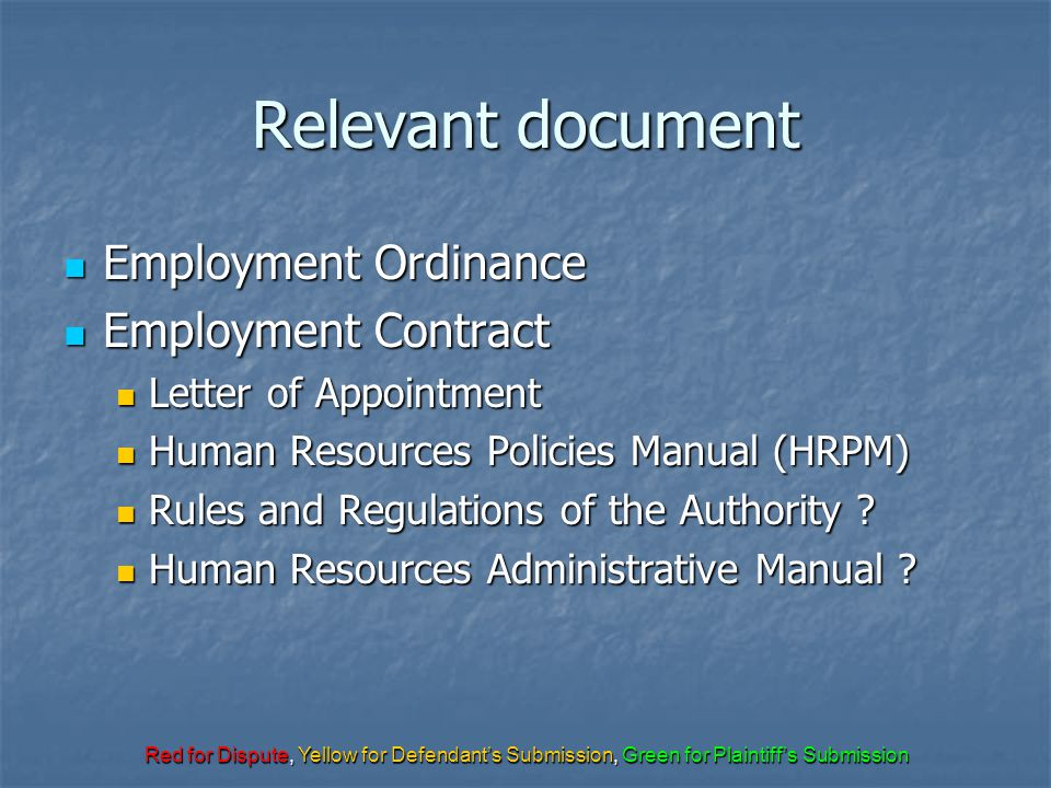 Red for Dispute, Yellow for Defendant's Submission, Green for Plaintiff's Submission Relevant document Employment Ordinance Employment Ordinance Emplo