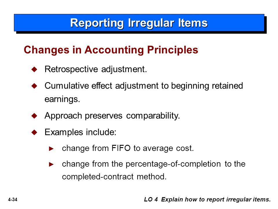 4-34  Retrospective adjustment. Cumulative effect adjustment to beginning retained earnings.