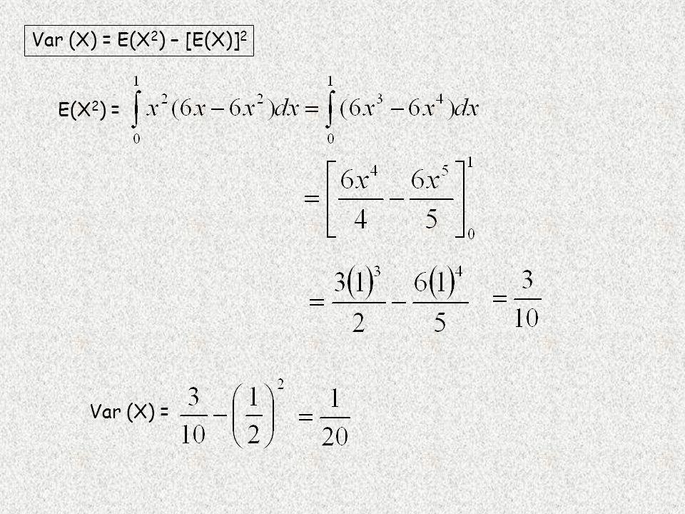 Var (X) = E(X 2 ) – [E(X)] 2 E(X 2 ) = Var (X) =