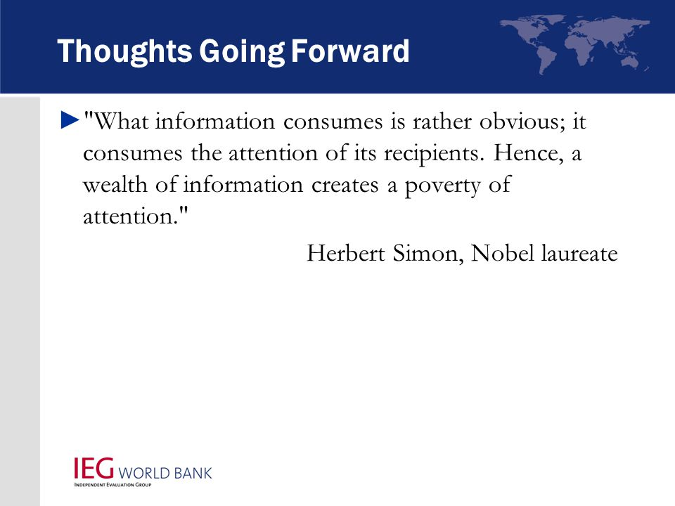 Thoughts Going Forward ► What information consumes is rather obvious; it consumes the attention of its recipients.