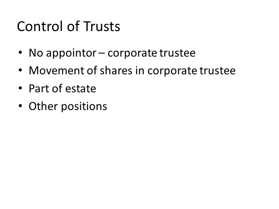 Cloning or Splitting STARTING POINT TRUSTEE 1 ______________ DISCRETIONARY TRUST Appointor 1 Parcel 1 assets Parcel 2 assets
