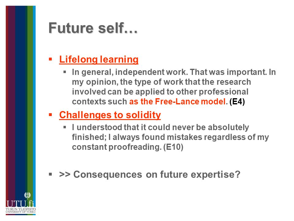 Future self…  Lifelong learning  In general, independent work.