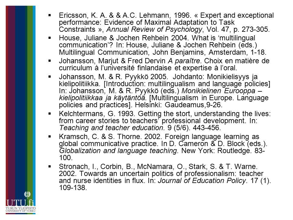  Ericsson, K.A. & & A.C. Lehmann, 1996.
