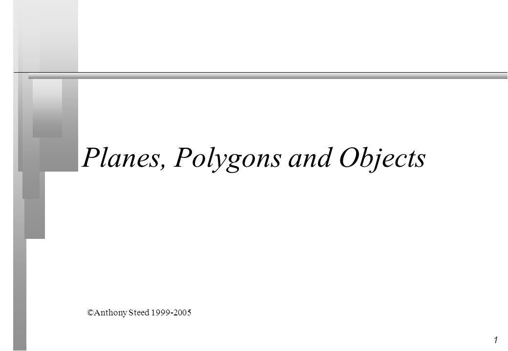 2 Overview n Polygons n Planes n Creating an object from polygons
