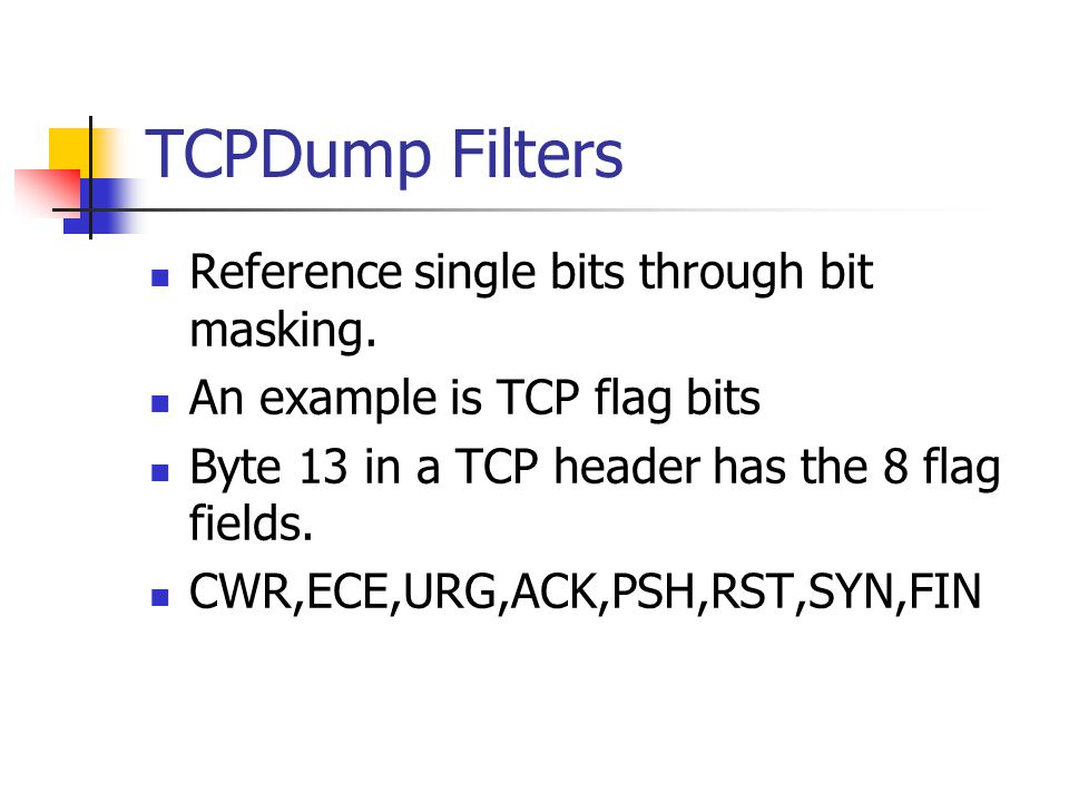 TCPDump Filters Reference single bits through bit masking.