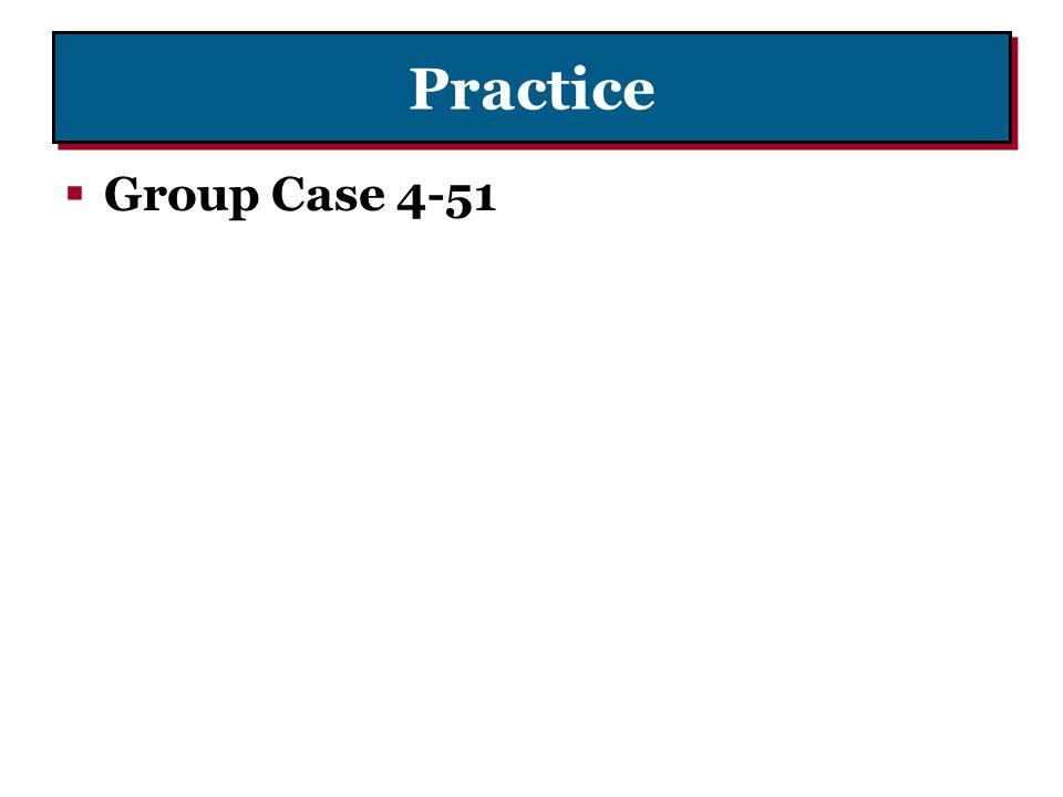 Practice  Group Case 4-51