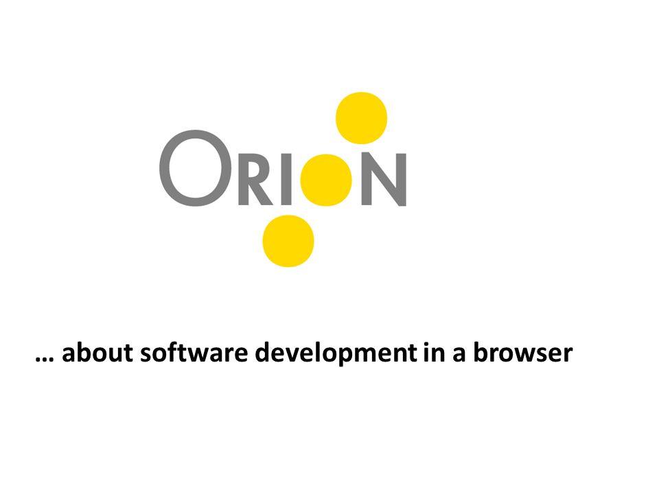 Orion and OSGi Modularity e4 – OSGi style modularity in JavaScript { Bundle-SymbolicName : sample.jsbundle , Bundle-Version : 1.0 , Bundle-ScriptPath : script.js , Import-Package : a.resource;version=[1.0.0,2.0.0) , Export-Package : sample.resource;version=1.0.0 , Require-Bundle: some.other.bundle } AMD – RequireJS define([ dojo , orion/serviceregistry , dojo/DeferredList ], function(dojo, mServiceregistry){… return exports});