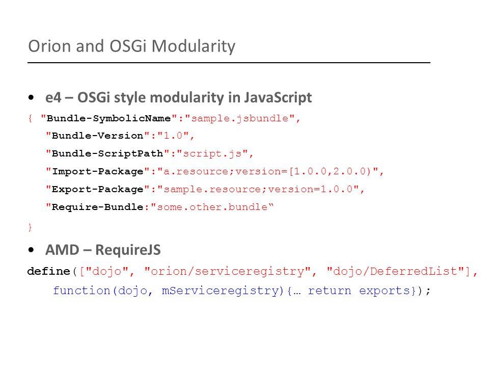 Orion and OSGi Modularity e4 – OSGi style modularity in JavaScript {